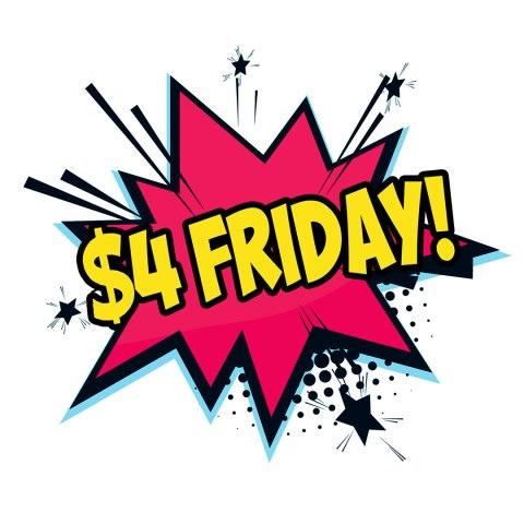 $4-Friday
